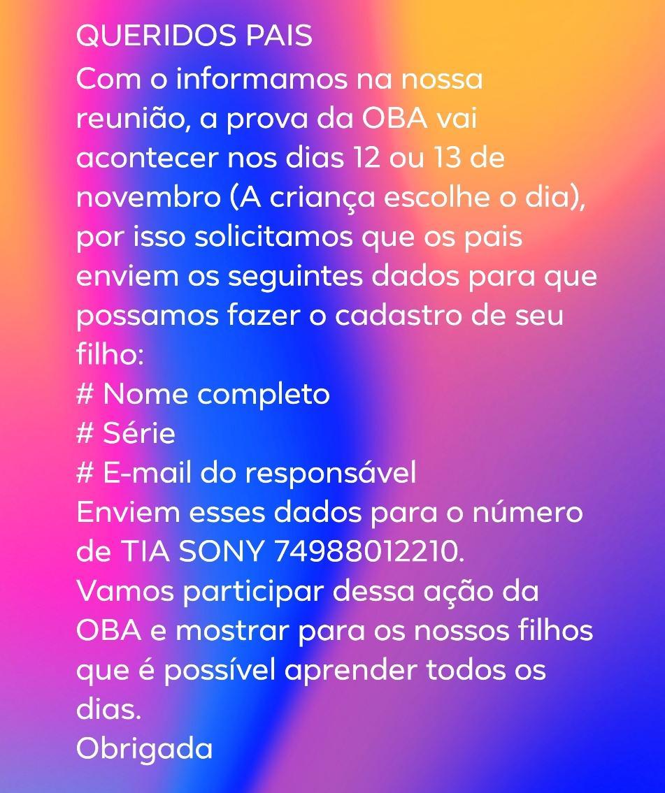 Alunos do 2º, 3º, 4º e 5º anos podem participar da Olimpíada Brasileira de Astronomia e Astronáutica (OBA). Inscreva seu filho na OBA Virtual 2020, basta enviar o nome completo do aluno (a), a séria e o e-mail da pessoa responsável por ele para o WhatsApp de Tia Sony (75) 98801-2210. As provas serão realizadas […]